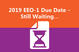 2019 EEO-1 Due Date – Still Waiting…