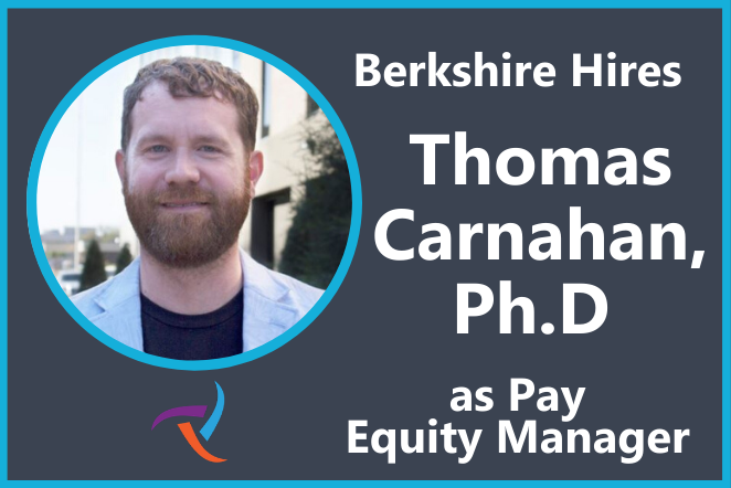 Berkshire Hires Thomas Carnahan, Ph.D as Pay Equity Manager