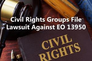 Civil Rights Groups File Lawsuit Against EO 13950