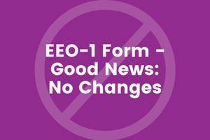 EEO1 Form Good News No Changes