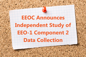 EEOC Announces Independent Study of EEO-1 Component 2 Data Collection