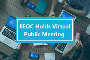 EEOC Holds Virtual Public Meeting