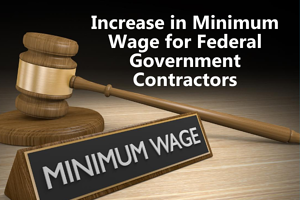 Increase in Minimum Wage for Federal Government Contractors