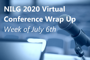 NILG 2020 Virtual Conference Wrap Up Week of July 6
