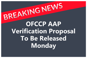 OFCCP AAP vertification proposal to be released monday