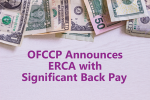 OFCCP Announces ERCA with Significant Back Pay