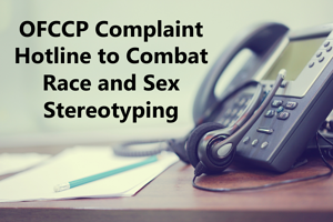 OFCCP Complaint Hotline to Combat Race and Sex Stereotyping