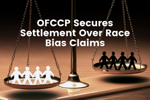 OFCCP Secures Settlement Over Race Bias Claims