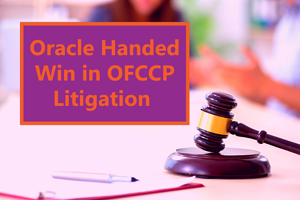 Oracle Handed Win in OFCCP Litigation