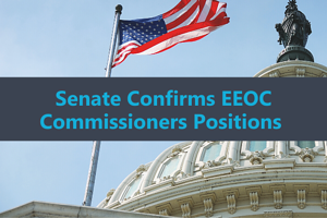 Senate confirms EEOC commissioners positions