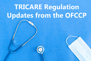 TRICARE Regulation Updates from the OFCCP