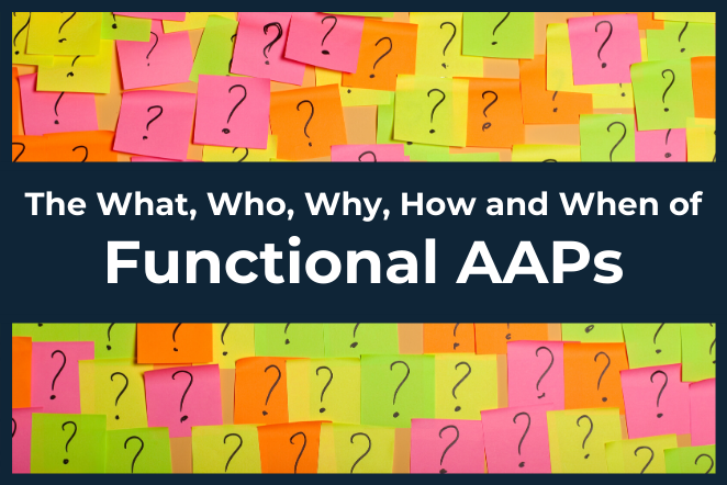 Who, What, When...of Functional AAPs