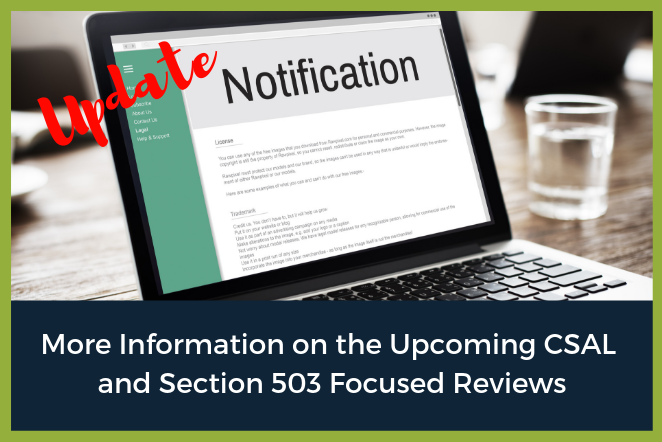 More Information on the Upcoming CSAL and Section 503 Focused Reviews