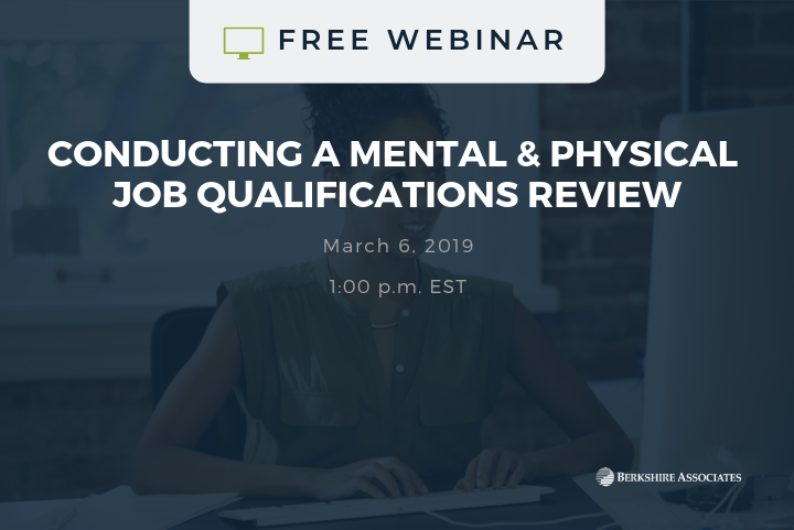 Register for a Free Webinar on Conducting a Mental & Physical Job Qualifications Review