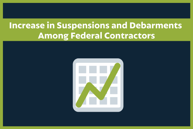 Increase in Suspensions and Debarments Among Federal Contractors