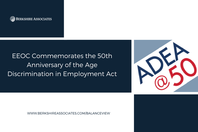 EEOC Commemorates the 50th Anniversary of the Age Discrimination in Employment Act
