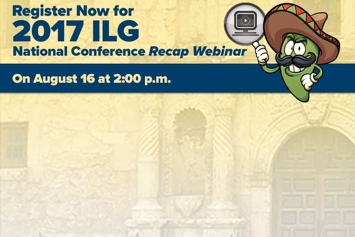 Register Today for the 2017 ILG National Conference Recap Webinar