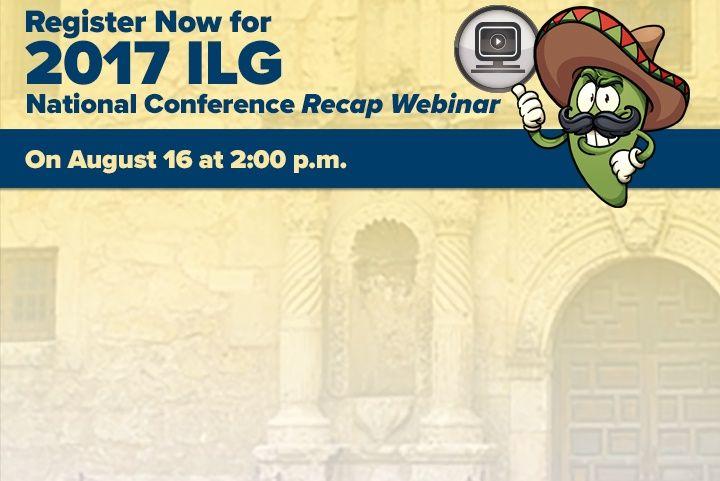 Register Today for the 2017 ILG National Conference Recap Webinar