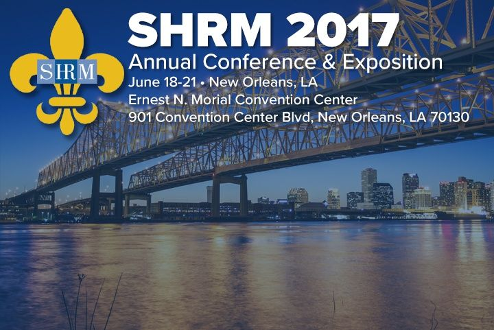 SHRM 2017 Annual Conference & Expo June 18-20 in New Orleans